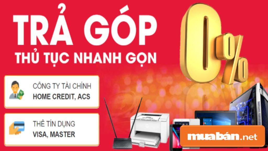 -Mua laptop cũ trả góp thông qua các công ty tài chính như Home Credit, ACS... hoặc thẻ tín dụng...