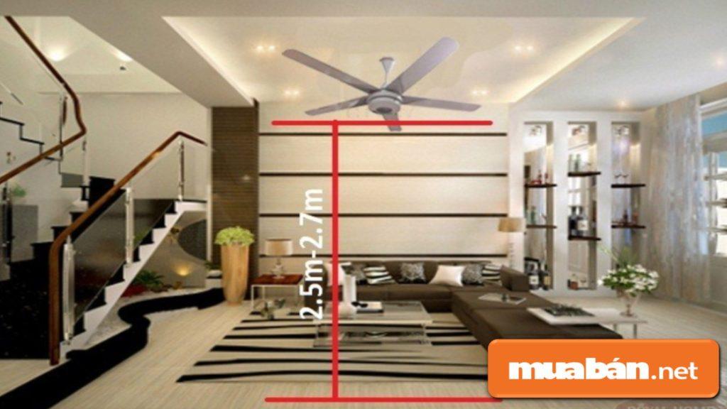 Xác định độ cao trần nhà để tìm mua quạt trần cho thích hợp.
