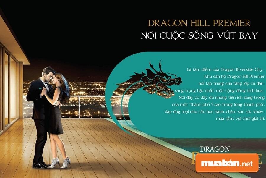 Dragon Hill Premier Là khu căn hộ cao cấp từ 30 đến 40 tầng, gồm 1.149 căn hộ cao cấp.