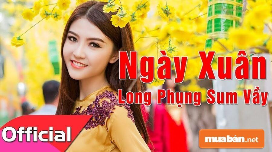 Ca khúc Ngày Xuân Long Phụng Sum Vầy của nhạc sĩ Quang Huy