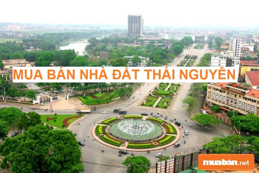 Mua bán nhà đất Thái Nguyên thời điểm này cần lưu ý điều gì?