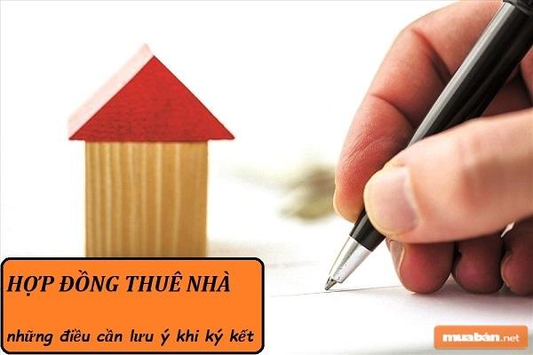 Cần chú ý những điều gì khi làm hợp đồng thuê nhà?