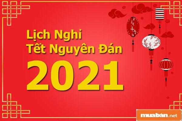 Lịch Nghỉ Tết 2021 Và Những Kế Hoạch Nghỉ Tết Gợi Ý Dành Cho Bạn