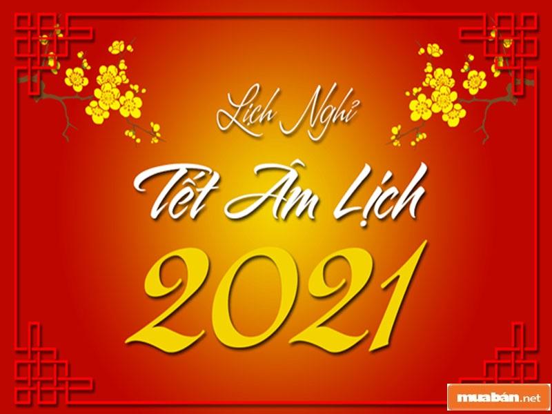 Lịch Nghỉ Tết 2021 Chắc Hẳn Rất Được Mong Chờ