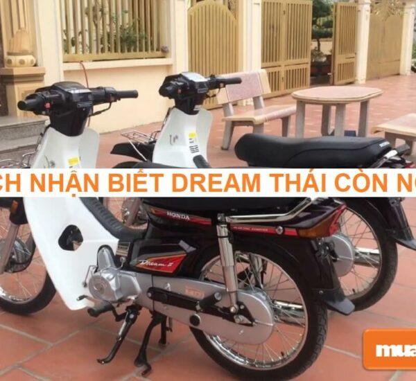 Cách nhận biết xe Dream Thái còn ngon